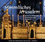 Himmlisches Jerusalem - Musik aus Mittelalter, Renaissance und Romantik